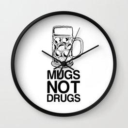 Mugs Not Drugs  Wall Clock