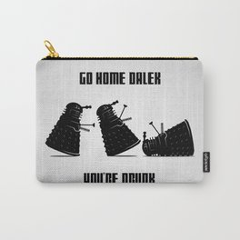 Go Home Dalek You're Drunk Carry-All Pouch