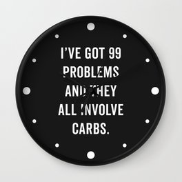 99 Problems Carbs Funny Gym Quote Wall Clock