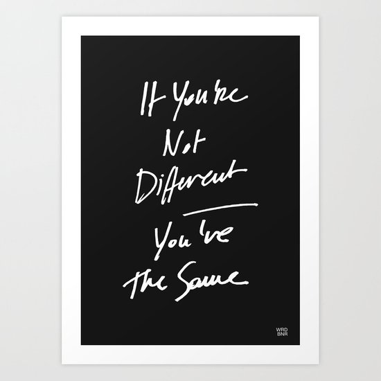 The Same Art Print