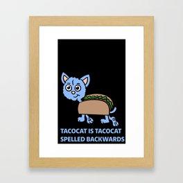 Tacocat is Tacocat spelled backwards Framed Art Print