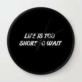 life too short saying Wall Clock