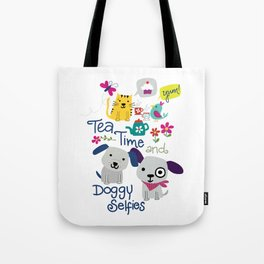Tea Time and Doggy Selfies Tote Bag