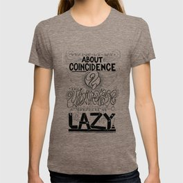 What do we say about coincidences? T-shirt