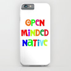 Open minded native iPhone 6s Slim Case