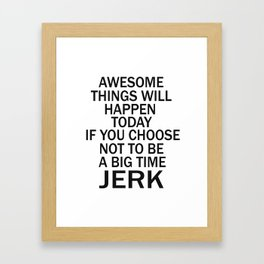 """Digital Download: """"Awesome things will happen today if you choose not to be a miserable cow Framed Art Print"""