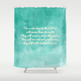 Hope in the Lord Bible Verse, Isaiah 40:31 Shower Curtain