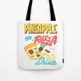 Pineapple on pizza is a crime Tote Bag