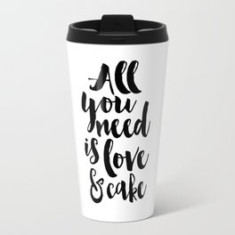 CAKE SHOP DECOR, All You Need Is Love And Cake,Cake Art,Cake Quote,Wedding Quote,Food Quote,Kitchen Travel Mug