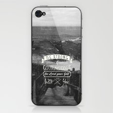 Be strong and courageous! iPhone & iPod Skin