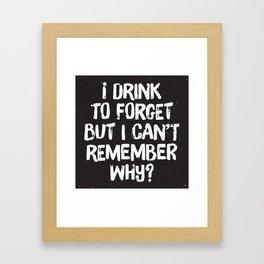 Drink to Forget Framed Art Print