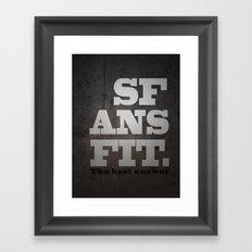 Black SFANSFIT the best answer Framed Art Print