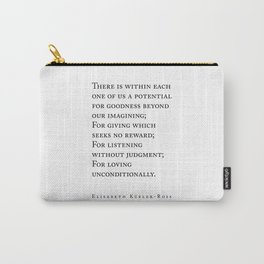 Loving Unconditionally - Elisabeth Kubler-Ross Quote - Minimal, Typewriter Print - Inspiring Quote Carry-All Pouch