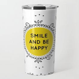 SMILE AND BE HAPPY - white Travel Mug