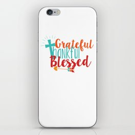 Grateful Thankful Blessed iPhone Skin
