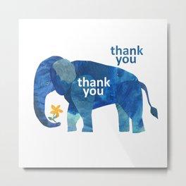 Thank You Thank You Elephant Metal Print