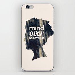Mind Over Matter iPhone Skin