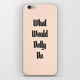 What Would Dolly Do iPhone Skin
