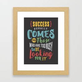 All Success Comes Framed Art Print