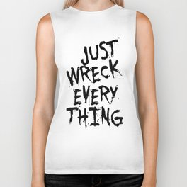 Just Wreck Everything Biker Tank