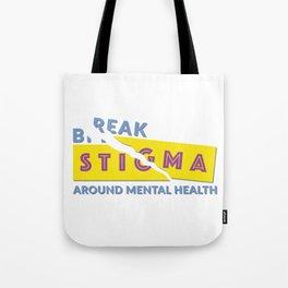 Break stigma around mental health Tote Bag