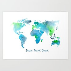 Dream. Travel. Create. || watercolor Art Print