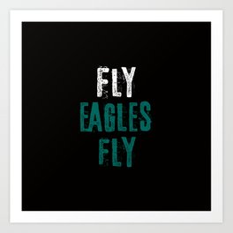 Fly Eagles Fly Art Print
