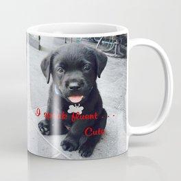I speak fluent . . . Cute Coffee Mug