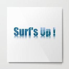 Surf's Up 2  Metal Print