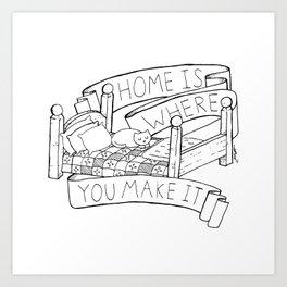 Home Is Where You Make It Art Print