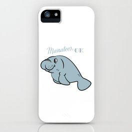 "A Sea Lion Tee Saying ""I Just Freakin' Love Manatees! Ok!"" T-shirt Design Sea Creatures Ocean Cute iPhone Case"