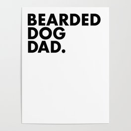 Bearded Dog Dad Poster