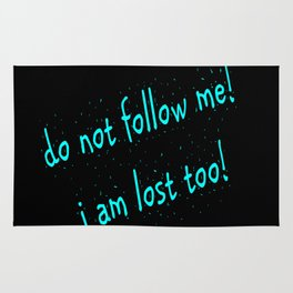 Do not follow me I am lost too (quotes) Rug