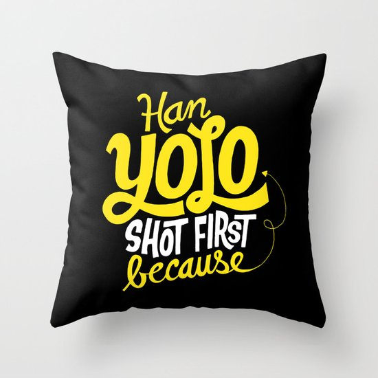 Han Yolo Shot First Because Throw Pillow