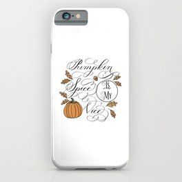 Pumpkin Spice is My Vice iPhone Case