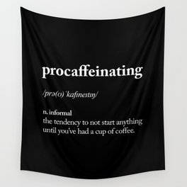 Procaffeinating black and white typography coffee shop home wall decor bedroom Wall Tapestry