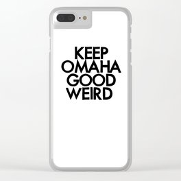 KEEP OMAHA GOOD WEIRD (variant) Clear iPhone Case