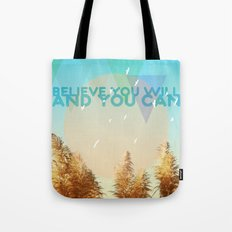 BELIEVE YOU WILL AND YOU CAN Tote Bag