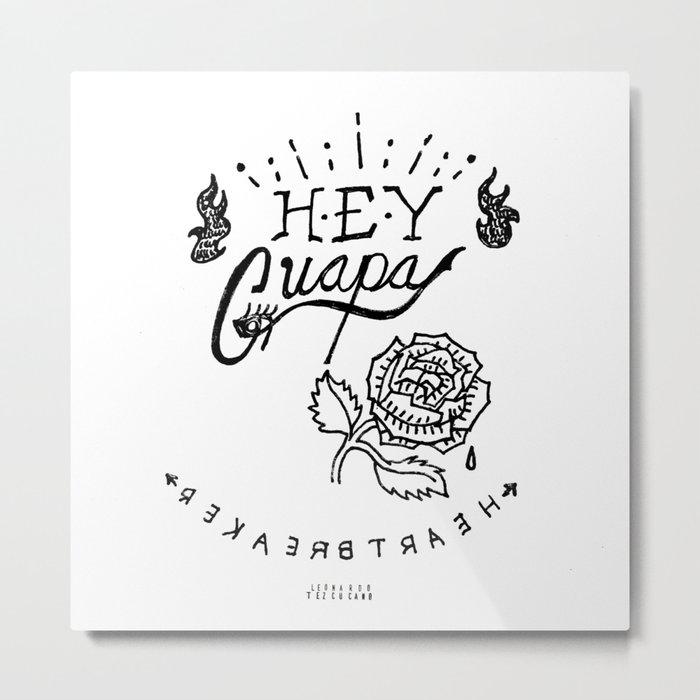 HEY GUAPA Metal Print