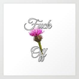 Fuck Off [with Burdock] Art Print