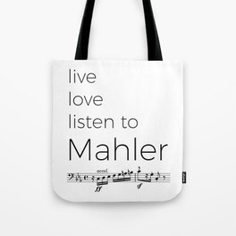 Live, love, listen to Mahler Tote Bag