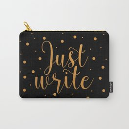 Just write. - Black + Gold Dots Carry-All Pouch