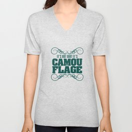 """It's Not Dirt It's Camouflage"" tee design. Funny and hilarious tee that's perfect for gifts too!  Unisex V-Neck"