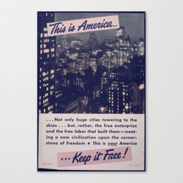 Vintage American World War 2 Poster - This is America: Huge Cities Towering to the Skies (1943) Canvas Print