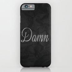 Damn  Slim Case iPhone 6s