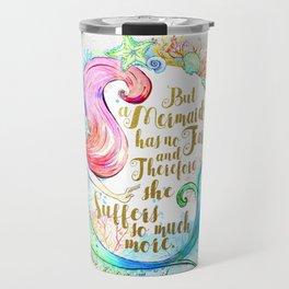 But A Mermaid Has No Tears Travel Mug