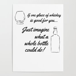Funny one glass of Whiskey lover gift idea Poster