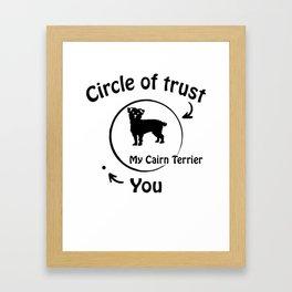 Circle of trust my Cairn Terrier. Framed Art Print