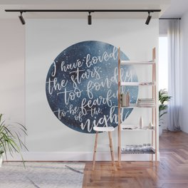 i have loved the stars too fondly to be fearful of the night Wall Mural