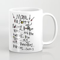 toddler Mugs featuring Sorry for my toddler years by Tonya Doughty